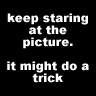 keep staring at the picture